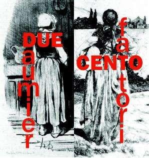 Due/Cento Omaggio a Daumier e Fattori